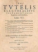 Gothofredus, Dionysius De Tutelis Electoralibus Testamentariis Legitimas excludentibus, Libri VI. (und Fortsetzung) Liber VII. (Heidelberg), Voegelinus, 1611 (u.) 1614. 11 Bl., 1 w. Bl., 122, - 128 S., 2 w. Bll., 137-307 S., 5 Bll., 1 w. Bl., 798