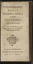 Johannis Angelii Werdenhagen (ed.). Theophrasti Eresi. Chracteres Ethici, Sive Morum descriptiones. Graece & Latine. Cum Notis & Monitis Ioannis Angelii Werdenhagen. Lvgdvni Batavorvm [Leiden], Iohannis Maire 1632.
