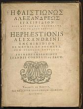 ?fa?st????? ??e?a?d???? ???e???d??? pe?? µ?t??? ?a? p???µat?? e?? t? a?t? s????a. Hephaestionis Alexandrini Enchiridion de metris et poemate, Trajecti ad Rhenum: Apud Melchior. Leonardum Charlois., 1726. 4to