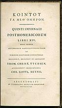 ΚΟΙΝΤΟΥ ΤΑ ΜΕΘ ΟΜΗΡΟΝ. QUINTI SMYRNAEI POSTHOMERICORUM LIBRI XIV, Argentorati ex typographia Societatis Bipontinae, 1807. Introduction in Latin, text in Greek. 8vo