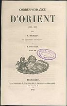 Correspondance D'Orient (1830-1831) Michaud M. & Poujoulat M., 1841, Brussels. Complete set of 8 volumes (2032 pages) in 3 volumes.