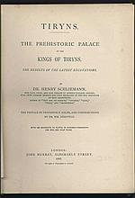 H. SCHLIEMANN. Tiryns: The Prehistoric Palace of the Kings of Tiryns. London: John Murray, 1886. 8vo