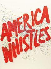 ED RUSCHA  America Whistles aus: America The Third Century.