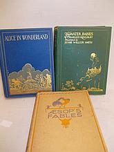 One volume ' Alice's Adventures in Wonderland ' by Lewis Carroll, illustrated by Gwynedd M. Hudson, one volume ' The Water Babies ' by Charles Kingsley, illustrated by Jessie Wilcox Smith and one volume ' Aesops Fables ' illustrated by Norah Fry
