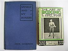 Myself and My Boxers by Jack Goodwyn, Hutchinson 1924, original hardback; together with The Art of Boxing by Jimmy Wild, Foulsham. (2)