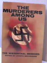 THE MURDERERS AMONG US - THE WIESENTHAL MEMOIRS, Joseph Wechsberg - 1967 The Murderers Among Us, The Wiesenthal  Memoirs,edited by Joseph Wechsberg, McGraw  Hill, 1967, Illustrated, 340pp.