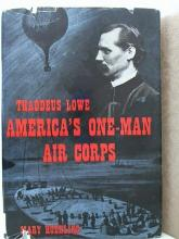 THADDEUS LOWE - AMERICA'S ONE-MAN AIR CORPS, Mary Hoehling - VINTAGE 1958