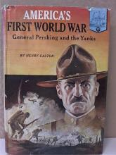 LANDMARK - AMERICA'S FIRST WORLD WAR - GENERAL PERSHING & THE YANKS - HC/DJ
