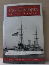 USS OLYMPIA HERALD OF EMPIRE - B.F. Cooling - Hardcover - DJ
