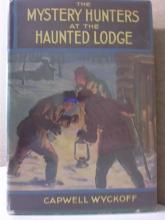 THE MYSTERY HUNTERS AT THE HAUNTED LODGE, Capwell Wyckoff - HC/DJ - 1934