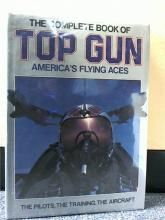 THE COMPLETE BOOK OF TOP GUN - AMERICAN'S FLYING ACES -  HC/DJ The Complete Boo of Top Gun, America's Flying  Aces - The Pilots, The Training, The  Aircraft, 1991.