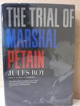 THE TRIAL OF MARSHAL PETAN, Jules Roy - HARDCOVER WITH DUST JACKET
