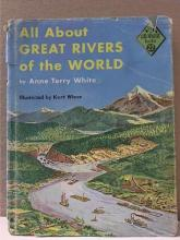 ALL ABOUT GREAT RIVERS OF THE WORLD - Anne Terry White - HC/DJ - VINTAGE 1957