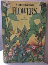 A CHILD'S BOOK OF FLOWERS - Irma Wilde HC - ILLUSTRATED - VINTAGE 1952
