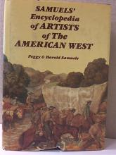 SAMUELS' ENCYCLOPEDIA OF ARTISTS OF THE AMERICAN WEST - ILLUSTRATED - 549pp