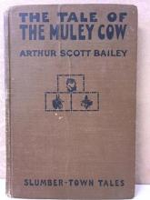 THE TALE OF THE MULEY COW-Arthur Scott Bailey - 1921 - ILLUSTRATED - HC
