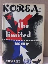 KOREA: THE LIMITED WAR, David Rees, HC/DJ, 1964; 511pp.