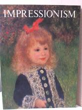 IMPRESSIONISM - Pierre Courthion - 1977 SOFTCOVER - 160pp - ILLUSTRATED