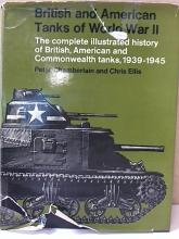BRITISH & AMERICAN TANKS OF WWII - Complete Illustrated History 1939-1945 Dust jacket is in poor condition (see  photos); book is in very good condition.