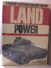 LAND POWER - A MODERN ILLUSTRATED MILITARY HISTORY - HC/DJ - ILLUSTRATED