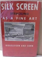 SILK SCREEN STENCILING AS A FINE ART - Biegeleisen & Cohn; 1942 - ILLUSTRATED Opposite the title page is an original print,  silk screened, in eight colors by Max Arthur  Cohn.  Dust jacket has wear (see photo); book is in