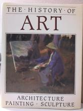 THE HISTORY OF ART ARCHITECTURE PAINTING SCULPTURE - HC/DJ - B. Myers 928pp.