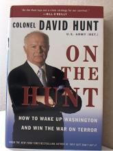 ON THE HUNT, HOW TO WAKE UP WASHINGTON AND WIN THE WAR ON TERROR-Col. D. Hunt