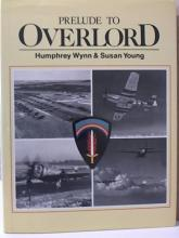 PRELUDE TO OVERLORD - H.Wynn, S.Young HC/DJ - WWII - 1984