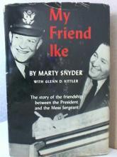 MY FRIEND IKE, Marty Snyder - 1956 Friendship - President & Mess Sergeant