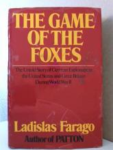 THE GAME OF THE FOXES-GERMAN ESPIONAGE DURING WWII - Ladislas Farago