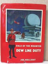 DALE OF THE MOUNTED DEW LINE DUTY - Joe Holliday - VINTAGE 1957 - HC/DJ