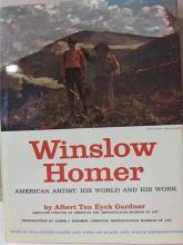 WINSLOW HOMER: AMERICAN ARTIST - Albert Ten Eyck Gardner - HC/DJ - 1961