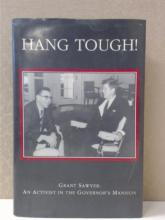 HANG TOUGH - GRANT SAWYER: AN ACTIVIST IN THE GOVERNOR'S MANSION - SIGNED-1ST