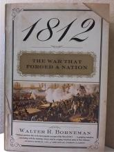 1812: THE WAR THAT FORGED A NATION - Walter R. Borneman - HC/DJ - 1st ED.