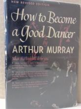 HOW TO BECOME A GOOD DANCER - Arhtur Murray - VINTAGE 1947 - ILLUSTRATED