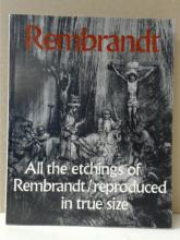 REMBRANDT, All the etchings of  Rembrandt/reproduced in true size, 312  illustrations 3 outsize sheets, Oresko/  Schwartz; 1977; DRAWINGS OF REMBRANDT,  Volumes I & II, Dover Publications; THE