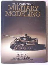 THE ENCYCLOPEDIA OF MILITARY MODELING - Vic Smeed - HC/DJ - ILLUSTRATED - 1985