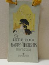 A LITTLE BOOK OF HAPPY THOUGHTS - Jennie Day Haines - Early 1900s-UNIQUE