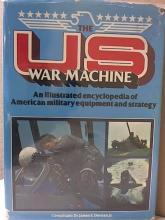 THE US WAR MACHINE - AMERICAN MILITARY EQUIPMENT & STRATEGY-HC/DC-ILLUSTRATED