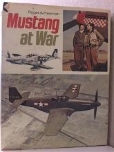 MUSTANG AT WAR - Roger A. Freeman  HC/DJ - ILLUSTRATED - 1974 - 160pp.