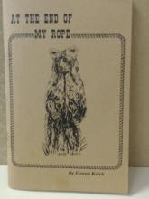 AT THE END OF MY ROPE - Everett Kelch SIGNED - 4TH BOOK OF POETRY - MONTANA