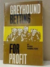 GREYHOUND BETTING FOR PROFIT - Ross Hamilton - 1981 - SOFTCOVER