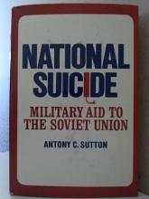 NATIONAL SUICIDE, MILITARY AID TO THE SOVIET UNION - A.C.Sutton - HC/DJ -