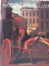 PAINTERS AND PUBLIC LIFE IN EIGHTEENTH CENTURY PARIS - Thomas E. Crow - 1986