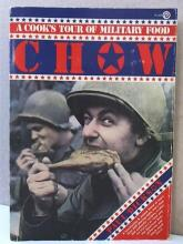 CHOW, A COOK'S TOUR OF MILITARY FOOD - Paul Dickson - SOFTCOVER - ILLUSTRATED