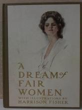 A DREAM OF FAIR WOMEN - ILLUSTRATIONS BY Harrison Fisher - 1907