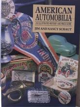 AMERICAN AUTOMOBILIA - PRICE GUIDE - Jim & Nancy Schaut - SOFTCOVER - ILLUS.