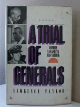 A TRIAL OF GENERALS, HOMMA, YAMASHITA, MACARTHUR by Lawrence Taylor 1981