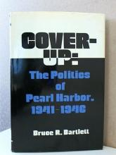 COVER-UP: THE POLITICS OF PEARL HARBOR, 1941-1946, Bruce R. Bartlett - 1st ED.