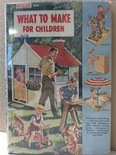 WHAT TO MAKE FOR CHILDREN - POPULAR MECHANICS - HC/DJ - VINTAGE 1947